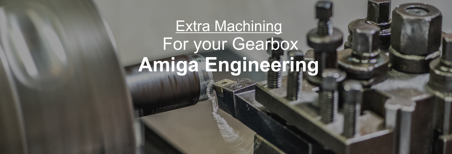 extra machining for gearboxes